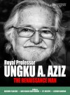 Royal Professor Ungku A. Aziz: The Renaissance Man - text