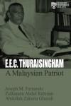 E.E.C THURAISINGHAM: A MALAYSIAN PATRIOT - text