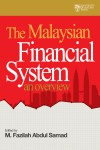 The Malaysian Financial System An Overview by M. Fazilah Abdul Samad from  in  category