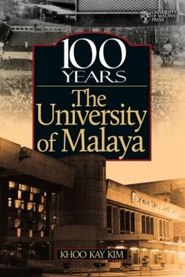 100 Years the University of Malaya by Khoo Kay Kim from University of Malaya Press in General Academics category