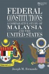 Federal Constitutions: A Comparative Study of Malaysia and the United States by Joseph M. Fernando from  in  category