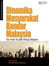 Dinamika Masyarakat Bandar Malaysia: Ke arah Kualiti Hidup Mapan - text