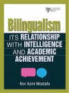 Bilingualism: Its Relationships with Intelligence and Academic Achievement - text