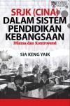 SRJK (Cina) dalam Sistem Pendidikan Kebangsaan: Dilema dan Kontroversi by Sia Keng Yek from  in  category