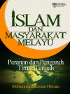 Islam dan Masyarakat Melayu: Peranan dan Pengaruh Timur Tengah - text