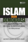 Islam dan Demokrasi: Cabaran Politik Muslim Kontemporari di Malaysia - text