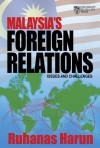 Malaysia's Foreign Relations: Issues and Challenges by Ruhanas Harun from  in  category