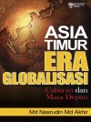 Asia Timur Era Globalisasi: Cabaran dan Masa Depan - text