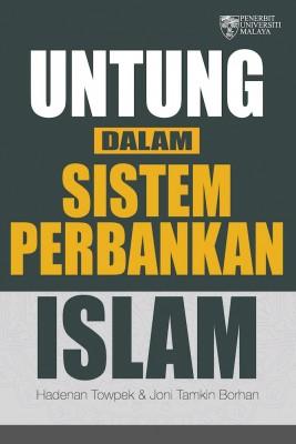 Untung Dalam Sistem Perbankan Islam by Hadenan Towpek & Joni Tamkin Borhan from University of Malaya Press in Finance & Investments category