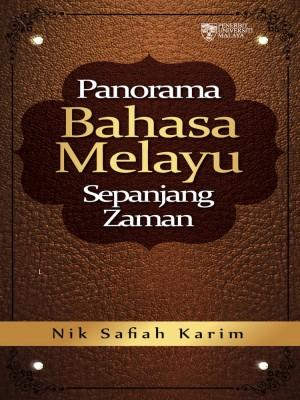 Panorama Bahasa Melayu Sepanjang Zaman by Nik Safiah Karim from University of Malaya Press in Language & Dictionary category
