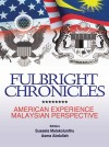 Fulbright Chronicles: American Experience Malaysian Perspective - text