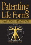 Patenting Life Forms Law and Practice - text
