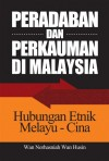 Peradaban dan Perkauman di Malaysia Hubungan Etnik Melayu-Cina - text