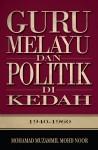 Guru Melayu Dan Politik Di Kedah (1940-1960) - text