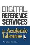 Digital Reference Services in Academic Libraries - text