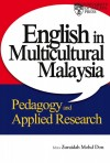 English in Multicultural Malaysia Pedagogy and Applied Research - text