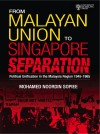 From Malayan Union to Singapore Separation - text