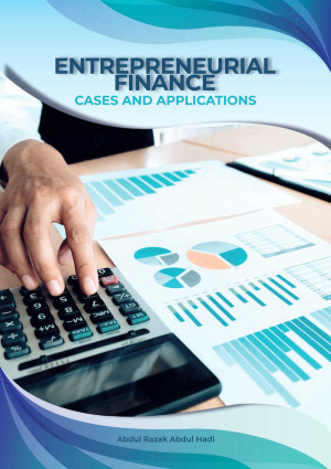 ENTREPRENEURIAL FINANCE - Cases and Applications by Abdul Razak Abdul Hadi from UNIKL in General Academics category