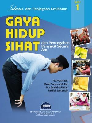 GAYA HIDUP SIHAT DAN PENCEGAHAN PENYAKIT SECARA AM by Ed - Mohd Yunus Abdullah, et al from PENERBIT USIM in Family & Health category