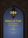 History Of Truth : The Truth About God And Religions (3): The Bible by Editors: Adel Elsaie from  in  category
