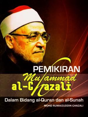 PEMIKIRAN MUHAMMAD AL-GHAZALI DALAM BIDANG AL-QURAN DAN AL-SUNNAH by Mohd Rumaizuddin Ghazali from PENERBIT USIM in Religion category