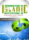 INTRODUCTION TO ISLAMIC INSTITUTIONS IN ECONOMICS AND FINANCE - text