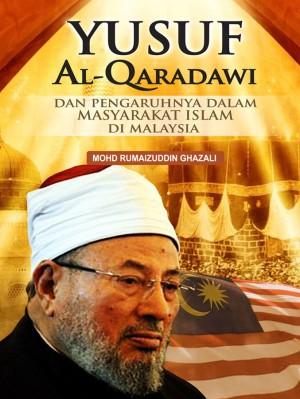 YUSUF AL-QARADAWI DAN PENGARUHNYA DALAM MASYARAKAT ISLAM DI MALAYSIA by Mohd Rumaizuddin Ghazali from PENERBIT USIM in Autobiography,Biography & Memoirs category