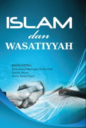 ISLAM DAN WASATIYYAH by Ed- Muhammad Mustaqim Mohd Zarif, Paimah Atoma, Hariza Mohd Yusof from PENERBIT USIM in Islam category