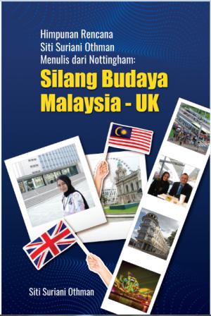 Himpunan Rencana Siti Suriani Othman Menulis dari Nottingham : Silang Budaya Malaysia-UK by Siti Suriani Othman from PENERBIT USIM in Travel category