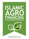 Islamic Agro Financing in Islamic Banking Institutions - text