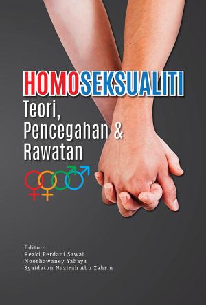 Homoseksualiti: Teori, Pencegahan & Rawatan by Rezki Perdani Sawai, Noorhawaney Yahaya & Syaidtun Nazirah Abu Zahrin from PENERBIT USIM in Lifestyle category
