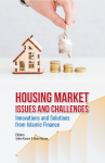 Housing Market Issues and Challenges: Innovations and Solutions from Islamic Finance - text