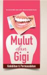 Mulut dan Gigi: Kelebihan & Permasalahan - text
