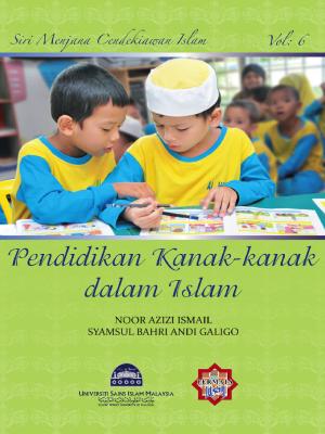 Siri Permata Insan -  Pendidikan Kanak-kanak dalam Islam by Noor Azizi Ismail & Syamsul Bahri Andi Galigo from PENERBIT USIM in General Academics category