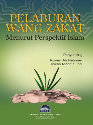 Pelaburan Wang Zakat Menurut Perspektif Islam by Azman Ab Rahman & Irwan Mohd Subri from PENERBIT USIM in General Academics category