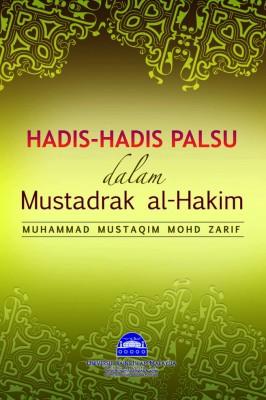 Hadis-hadis Palsu dalam Mustadrak al-Hakim by Muhamad Mustaqim Mohd Zarif from PENERBIT USIM in Islam category