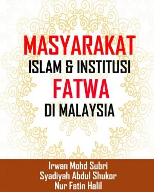 Masyarakat Islam dan Institusi Fatwa di Malaysia
