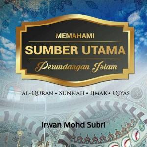 Memahami Sumber Utama Perundangan Islam