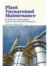 Plant Turnaround Maintenance in Malaysian Organizational Context, Structure and Performance - digimag