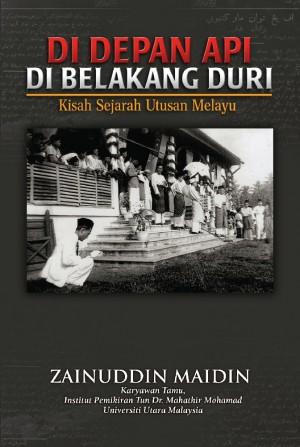 Di Depan Api Di Belakang Duri - Kisah Sejarah Utusan Melayu by Zainuddin Maidin from UTUSAN PUBLICATIONS & DISTRIBUTORS SDN BHD in History category