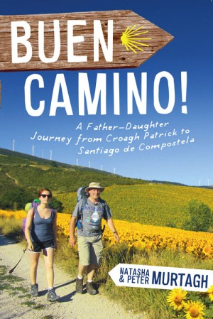 Buen Camino! Walk the Camino de Santiago with a Father and Daughter by Natasha Murtagh from Vearsa in Religion category