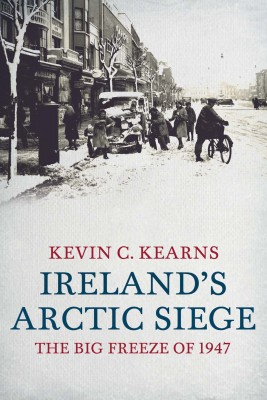 Ireland's Arctic Siege of 1947 by Kevin C. Kearns from Vearsa in History category