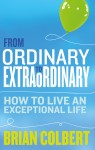 From Ordinary to Extraordinary – How to Live An Exceptional Life - text