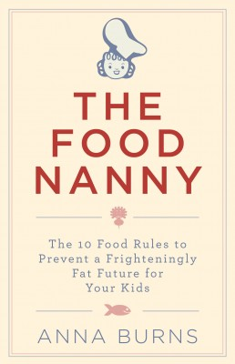 The Food Nanny Food Rules for Children by Anna    Burns from Vearsa in Family & Health category