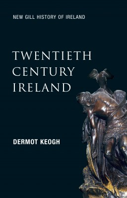 Twentieth-Century Ireland (New Gill History of Ireland 6) by Dermot Keogh from Vearsa in History category