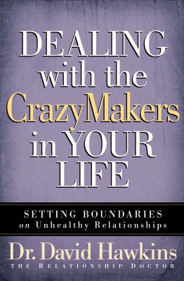 Dealing with the CrazyMakers in Your Life by David Hawkins from Vearsa in Religion category