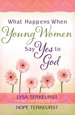 What Happens When Young Women Say Yes to God by Hope TerKeurst from Vearsa in Teen Novel category