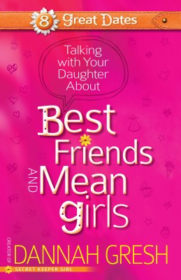 Talking with Your Daughter About Best Friends and Mean Girls by Dannah Gresh from Vearsa in Religion category