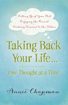 Taking Back Your Life...One Thought at a Time by Annie Chapman from Vearsa in Religion category