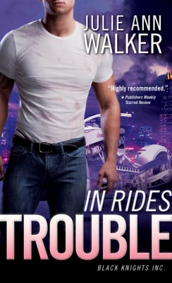 In Rides Trouble by Julie Ann Walker from Vearsa in General Novel category